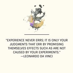 The only true form of knowledge is experience #quote #quoteoftheday #leonardodavinci