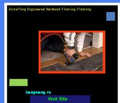 Installing Engineered Hardwood Flooring Floating 173906 - The Best Image Search