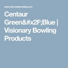 Centaur Green/Blue | Visionary Bowling Products