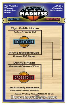 Voting for Round 3 of Downtown Madness opens Friday, March 23 at Noon at www.DowntownElgin.com.