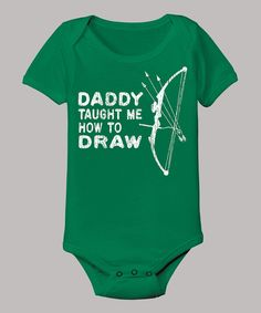 Love this Country Casuals Kelly Green 'Daddy Taught Me How to Draw' Bodysuit - Infant by Country Casuals on #zulily! #zulilyfinds