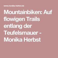 Mountainbiken: Auf flowigen Trails entlang der Teufelsmauer - Monika Herbst