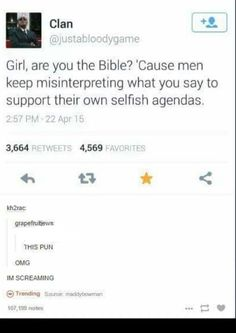 Girl are you the Bible?