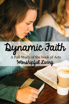 Dynamic Faith: Acts Fall Bible Study - Worshipful Living