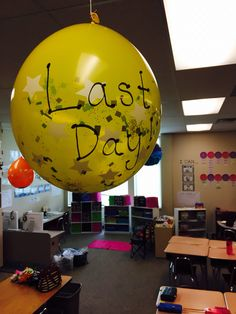 Hang balloons from classroom ceiling for countdown to the end of the school year. Pop one each day. #lastdayballoon