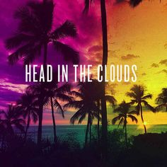 """""""Head in the clouds. No weight on my shoulders."""" – Arianna Grande   10 Summer Jams With A Florida REMIX!"""