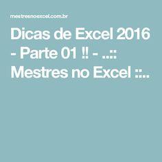 Dicas de Excel 2016 - Parte 01 !! - ..:: Mestres no Excel ::..
