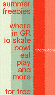 Has links/list of where kids can bowl, skate, eat, play and more for free in West Michigan. Definitely need to use this this summer! http://grkids.com/summer-freebies-for-kids-in-grand-rapids/
