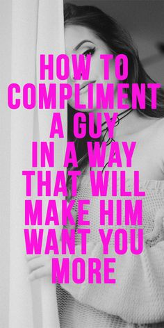 Make him want you more compliment for guys, compliment quotes, make him smi Make Him Chase You, Make Him Miss You, A Guy Like You, Look At You, Love You More, Compliment For Guys, Compliment Quotes, Best Love Quotes, Love Quotes For Him