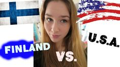 So I'm half American/Finnish and have lived in both countries, also I just came back from my trip to New York so I thought it would be appropriate to discuss.