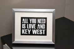 Hey, I found this really awesome Etsy listing at https://www.etsy.com/listing/165604354/all-you-need-is-love-and-key-west