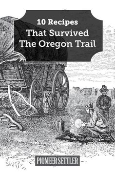 Pioneer recipes that survived Oregon trail. You've got to try these authentic recipes so you can taste your way through the Oregon trail. Retro Recipes, Old Recipes, Vintage Recipes, Cookbook Recipes, Cooking Recipes, Recipies, Cookbook Ideas, Family Recipes, 1950s Recipes