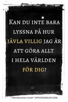 Vi har samlat ganska många Kärlek citat crush på en plats. Det finns många underkategorier om olika typer av kärlek och citat men vi ska fokusera oss på fina kärlekscitat från böcker, kända citat, bra och vackra, korta och Kärlek citat crush. Besök vår sida och hitta dem all på en plats . Vi har samlat +30 kärlekscitat #kärlekscitat #flickvän #tjej #kärlek #citat #svenska