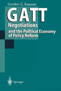 Gatt Negotiations and the Political Economy of Policy Reform