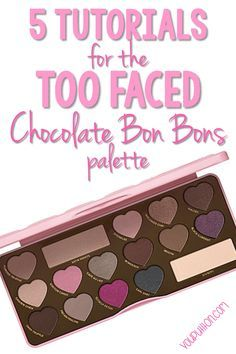 5 Tutorials for the Too Faced Chocolate Bon Bons Palette