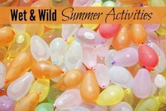 Here are some wet and wild summer activities for your kids!