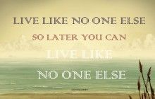Live Like No One Else