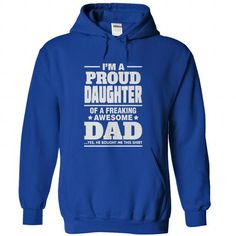 Proud Daughter Of A Freaking Awesome Dad T Shirts, Hoodies. Get it now ==► https://www.sunfrog.com/LifeStyle/Proud-Daughter-Of-A-Freaking-Awesome-Dad-RoyalBlue-76182884-Hoodie.html?57074 $39