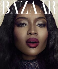 COLOURES | Celebrating Beauty of All Shapes and Shades - Get the Look: Naomi Campbell's Lip Color in Harper's Bazaar Vietnam
