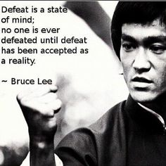 Bruce Lee on defeat.