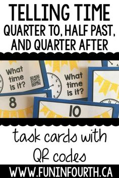 You'll love teaching time with these versatile task cards that cover quarter to, half past, and quarter after times. The printables come with and without QR codes, in color and black and white. You can even play Scoot with them!