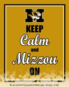 University of Missouri Tigers Keep Calm by SincerelySadieDesign, $9.95