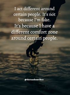 I act different around certain people. It's not fake. It's because I have a different comfort zone around certain people. #Comfortzonequotes #Comfortablequotes #Quotesaboutmoods #Actionquotes #Moodyquotes #Quotesaboutcomfort #Reactionquotes #Quotes #Relatablequotes #Realityquotes #Jayshettyquotes #Deepquotes #Emotionalquotes #Goodquotes #Inspiringquote #Inspirationalquotes #Dailyquotes #Everydayquotes #Instaquotes #Instastories #Quoteoftheday #Quotes #Quotesandsayings #therandomvibez Reaction Quotes, Intense Quotes, Comfort Zone Quotes, Everyday Quotes, Daily Quotes, Stress Relief Quotes, Saving Quotes, Life Lesson Quotes, Powerful Quotes