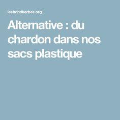Alternative : du chardon dans nos sacs plastique