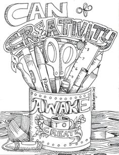 Can of Creativity coloring sheet Quote Coloring Pages, Adult Coloring Book Pages, Colouring Pages, Coloring Sheets, Coloring Books, Art Class Posters, Art Room Rules, Importance Of Art, 8th Grade Art