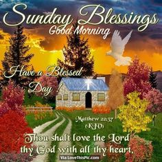 Sunday Blessings, Good Morning, Have A Day