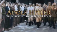 Adolf Hitler - The Greatest Story NEVER Told' Parts 1-27 @TGSNTtv   https://www.youtube.com/watch?v=Vnu5uW9No8g