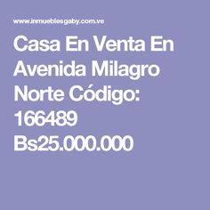Casa En Venta En Avenida Milagro Norte Código: 166489  Bs25.000.000