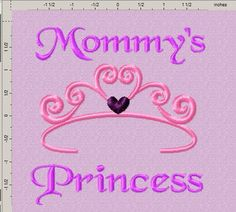 Mommy's Princess Embroidery Design by EmbroideryDownloads on Etsy, $1.99