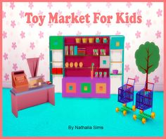 Toy Market for Kids Conversion 2t4 at Nathalia Sims via Sims 4 Updates