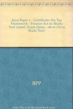 Buy a ACCA certificate  ACCA degree certificate and transcript     Acca Paper 7   Certificate  the Tax Framework   Finance Act 01  Study Text