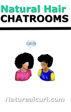 Live ! Natural Hair Chatroom™ a place where all Naturals can chat with other Naturals for hair care tips. We have multiple chat rooms to assist your need. Chat Rooms are updated weekly with different themes. Natural Hair Products and Accessories , GiveAways , Contest , Natural hair games Weekly. We have A beautiful Gallery of Natural Hair recipes . Natural Hair Quotes Inspiration and more. Thanks sincerely NATUREALCURL® Team