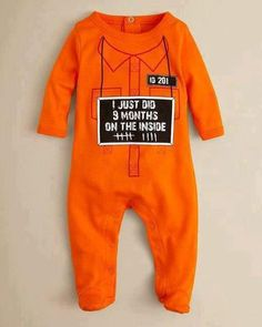 funny! Sad part is that my brother and sister are having a bet on when im going to be in jail... and that ill be pregnant while in there