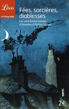 Fées, sorcières, diablesses : Les plus beaux contes, d'Homère à Pierre Gripari de Barbara Sadoul http://www.amazon.fr/dp/2290099112/ref=cm_sw_r_pi_dp_Ae26wb0B627WH