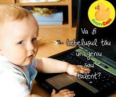 Va fi bebelușul tău un geniu sau talent?