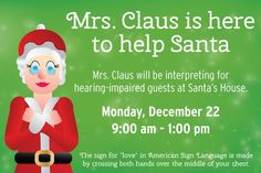 #MrsClaus is Here to Help #Santa on Monday, 12/22/14 from 9 a.m. - 1 p.m. at Santa's House to interpret for hearing-impaired guests. The Grove, 189 The Grove Drive, Los Angeles, Ca.  #AmericanSignLanguage #TheGrove #ExploreLosAngelesCounty #Holidayactivities
