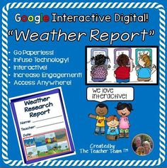 Google Interactive Digital! Weather Report : We have developed this INTERACTIVE DIGITAL report template to engage students either in the classroom or at home using a 1:1 device environment. This original product is provided through web-based Google file sharing, contained on the Internet 'cloud' and allows you and your students to access, edit, and print files from any computer or device. $