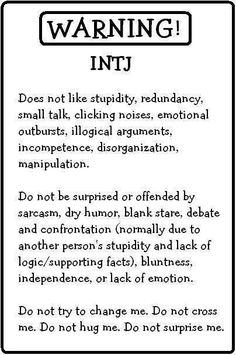 Warning--INTJ.... THIS COULD NOT BE MORE PERFECT repeat....Do Not Hug Me without my express consent or you will be missing an appendage
