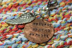 My Heart, My Hero, My Angel ~ mixed metal, hand stamped memorial key chain on Etsy, $17.00