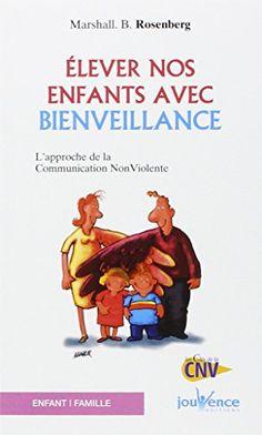 Elever nos enfants avec bienveillance : L'approche de la communication non violente de Marshall Rosenberg http://www.amazon.fr/dp/2883535574/ref=cm_sw_r_pi_dp_Knr2ub0FXKFQF
