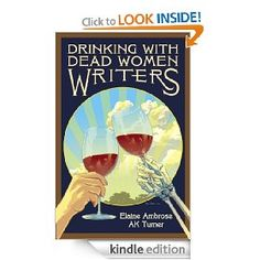 Drinking With Dead Women Writers - Ambrose and Turner.  I loved this book!  The authors visit with dead women writers including Louisa May Alcott, Ayn Rand, Erma Bombeck, Jane Austen, Flannery O'Connor and others to share alcoholic beverages with them and discuss little known or unique facts about them and their philosophy of life. Very entertaining.  Be sure to read this book with wine, a martini or your favorite adult beverage.