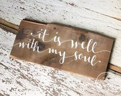 ~It Is Well With My Soul • Rustic Hand Painted Wood Sign • Reclaimed Wood Sign • Rustic Décor • Hand Lettered • Distressed Original Art~  This