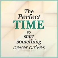 There Is No Perfect Time But Plenty Of Excuses. Monna Ellithorpe posts about writing, but it applies to any part of life!