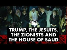 Trump, The Jesuits, The Zionists And The House Of Saud