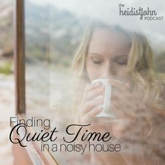 """Sometimes, the thought of trying to fit """"one more thing"""" into our busy lives even includes """"quiet time!"""" God never meant for it to be a burden. Join Heidi at the podcast today and she talks with busy mom, Durenda, about a few easy *guilt free* ways to nurture your spirit in the midst of a busy family life."""