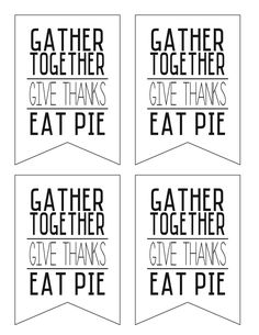 Gather Together give thanks eat pie.jpg | Powered by Box